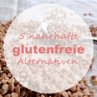 5 nahrhafte glutenfreie Alternativen